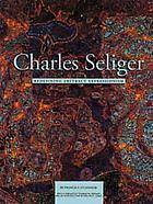 Charles Seliger: Redefining Abstract Expressionism