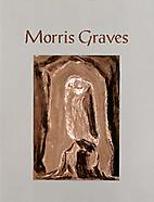Morris Graves: Toward Ultimate Reality