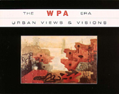 The WPA Era: Urban Views & Visions